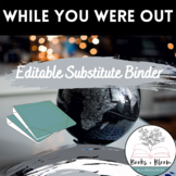 Complete Substitute Binder for Any Grade Level! Editable-