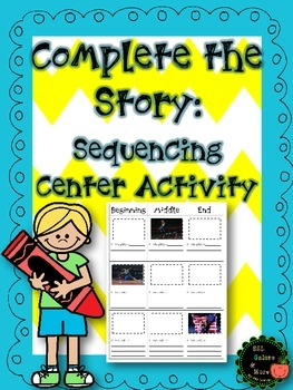 Complete The Story Sequencing Center Activity