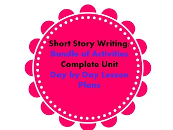 Writing a Short Story - Complete Unit