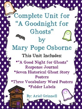 "Complete Unit for ""A Good Night for Ghosts"" by Mary Pope Osborne"