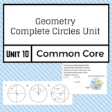 Complete Unit on Circles - Geometry Common Core