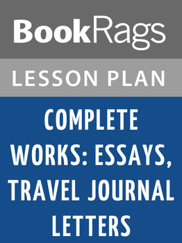 Complete Works: Essays, Travel Journal, Letters Lesson Plans
