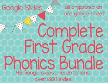 Complete Year Phonics Set First Grade Google Slides (43 Presentations) RTI