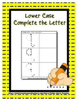 Complete the Letter - Lower Case Alphabet - Trace, Complete and Write