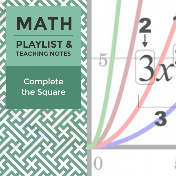 Complete the Square - Playlist and Teaching Notes