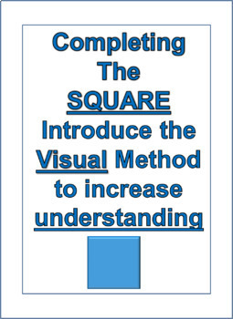 Complete the Square:  Visual Method to increase understanding