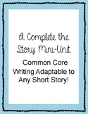 Complete the Story Mini-Unit