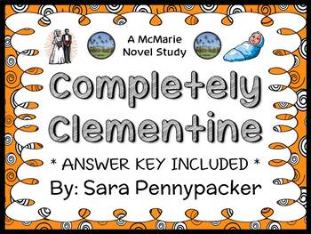 Completely Clementine (Sara Pennypacker) Novel Study / Comprehension  (32 pages)