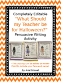 "Completely Editable ""What Should my Teacher be for Hallowe"