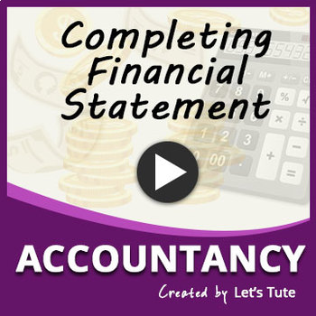 Completing Financial Statement   Accountancy