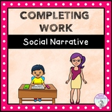 Completing Work - Social Story (FULL VERSION)