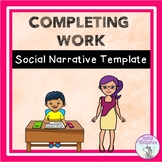 Completing Work - Social Story Template