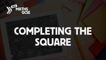 Completing the Square - Complete Lesson