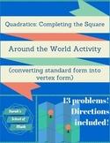 Quadratics: Completing the Square (Standard to Vertex Form) Around the World