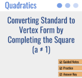 Completing the Square / Converting Standard to Vertex Form Quadratics (A not 1)