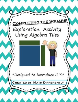 Completing the Square Exploration Activity with Algebra Tiles