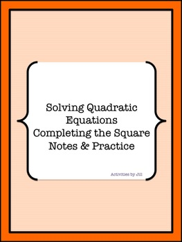 Completing the Square Notes and Practice