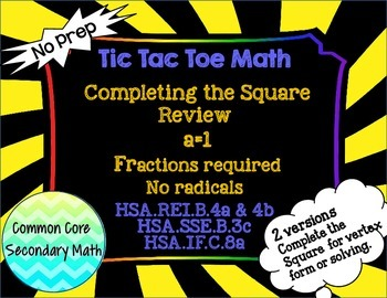 Completing the Square a=1+ Fractions, no Radicals: T3 Tic Tac Toe Math