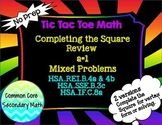Completing the Square a=1 Mixed Problems: T3 Tic Tac Toe Math Review
