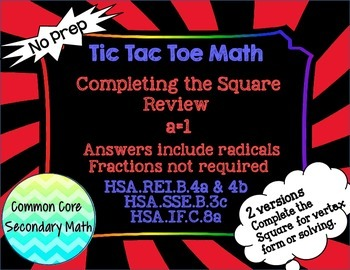 Completing the Square a=1+ Radicals, no fractions: T3 Tic Tac Toe Math