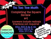 Completing the Square a=1+ Radicals, no fractions: T3 Tic