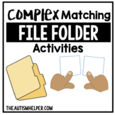 Complex Matching File Folder Activities