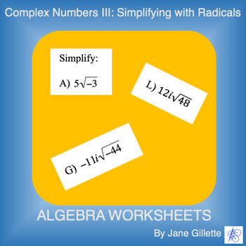 Complex Numbers III: Simplifying with Radicals