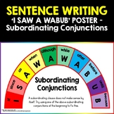 Complex Sentence Writing using I SAW A WABUB (Subordinating Conjunctions) POSTER