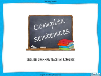 Complex Sentences - PowerPoint and worksheets