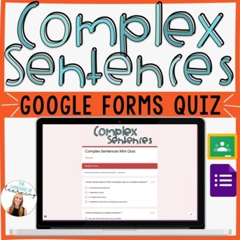 Complex Sentences Quiz - Google Forms - *EDITABLE!* - Easy Grading/Reports