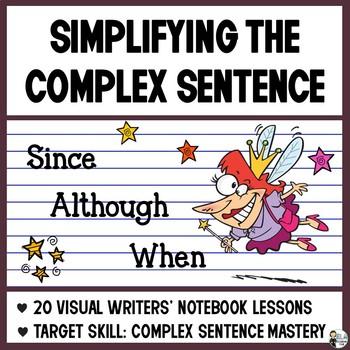 Complex Sentences Simplified: 20 Mini-Lessons