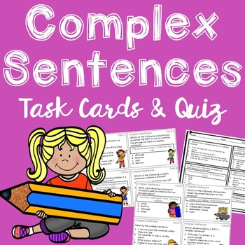 Complex Sentences Task Cards and Quiz
