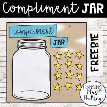 Compliment Jar Freebie By Hanging With Mrs Hulsey Tpt