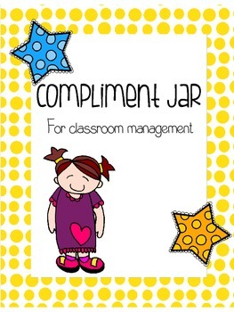 Compliment Jar for Classroom Management