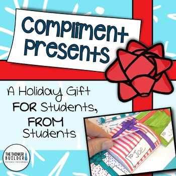 Compliment Presents: A Holiday Gift FOR Students, FROM Students!