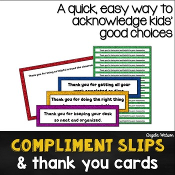 Compliment Slips/Thank You Cards: an easy way to acknowledge kids' good choices