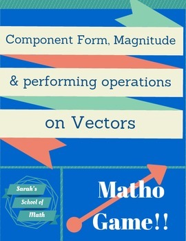 Component Form, Magnitude, Operations on Vectors MATHO Game