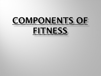 Components of Fitness