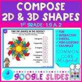 Compose Shapes - 2D and 3D Shapes 1st Grade Math Google Slides Distance Learning