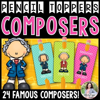 Composer Pencil Toppers: 24 Famous Composers!