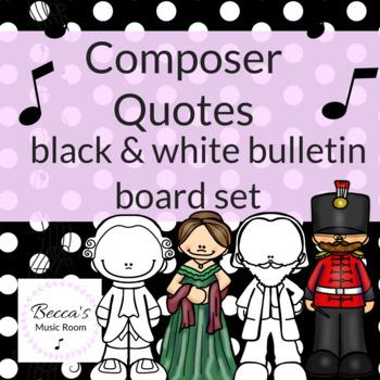 Composer Quotes Bulletin Board Set Black and White Classroom Decor