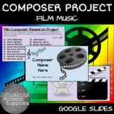 Composer Research Project - MOVIE/FILM MUSIC - Distance Learning - Google Slides