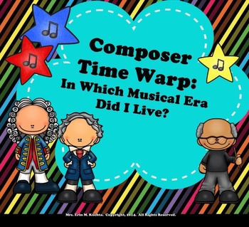 Composer Time Warp: In Which Musical Era Did I Live?  Sort