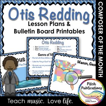 Composer of the Month OTIS REDDING (R&B) -  Lesson Plans & Bulletin Board