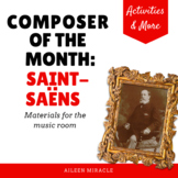 Composer of the Month:  Saint-Saëns