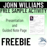 John Williams Presentation/Guided Notes SAMPLE Freebie