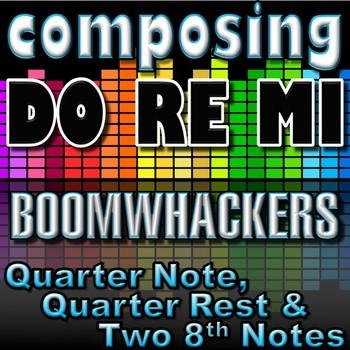 Composing Do Re Mi with Quarter 2 Eighths Quarter Rest C D