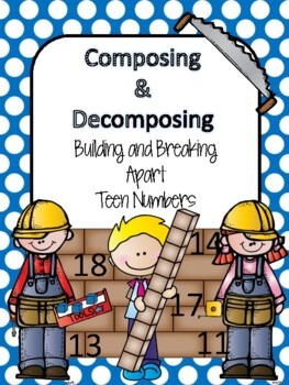 Composing and Decomposing - Building and Breaking Apart Teen Numbers