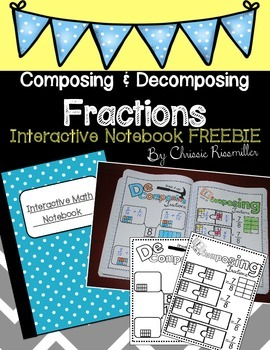 Composing and Decomposing Fractions: Interactive Notebook
