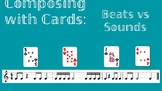 Composing with Cards- Beats vs Sounds